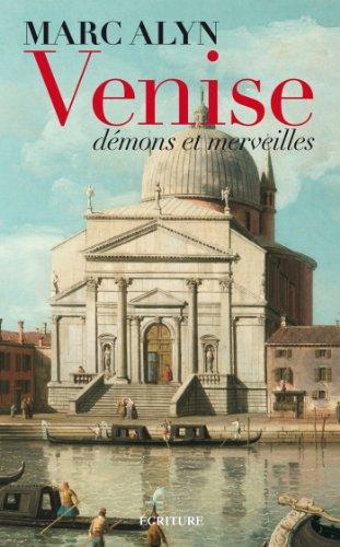 Venise, d?mons et merveilles (Litt?rature fran?aise) (French: Alyn, Marc