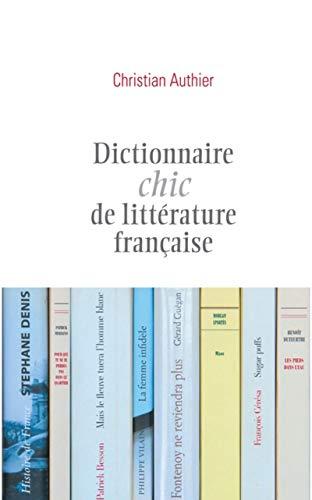 9782359052039: DICTIONNAIRE CHIC DE LITTERATURE FRANCAISE