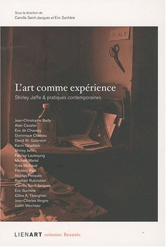 L ART COMME EXPERIENCE SHIRLEY JAFFE &: COLLECTIF