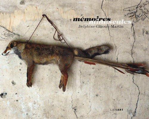 Mémoires minuscules (French Edition): Delphine Gigoux-Martin
