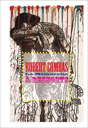 9782359061239: Robert Combas la Melancolie a Ressorts