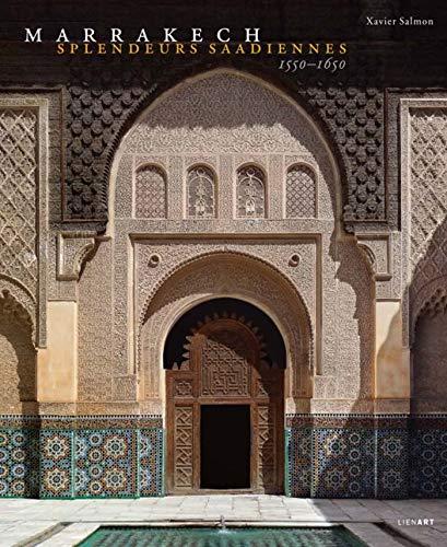 9782359061826: Marrakech : Splendeurs saadiennes 1550-1650