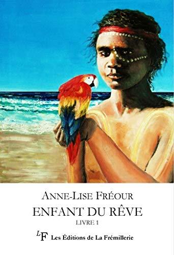 9782359070590: Enfant du rêve Livre 1 : La Grande terre australe