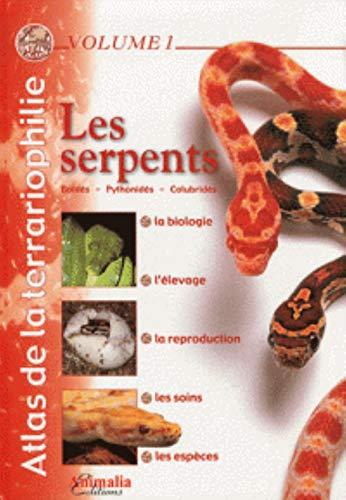 9782359090086: Atlas de la terrariophilie - Volume 1 (NE): Les Serpents