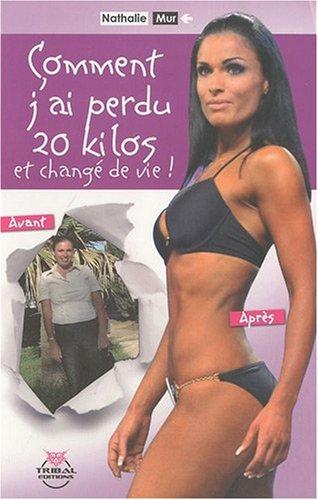 9782359120066: Comment j'ai perdu 20 kilos et changé de vie