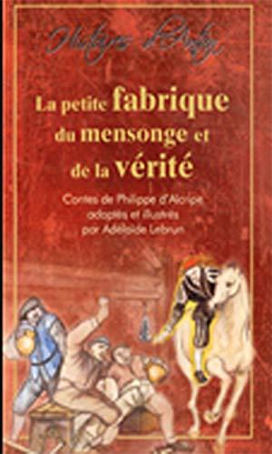 9782359200034: La petite fabrique du mensonge et de la verite (French Edition)