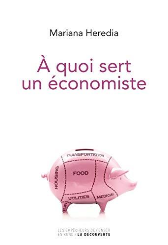 9782359250435: À quoi sert un économiste