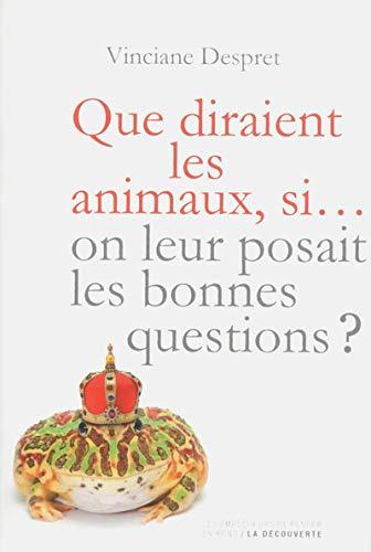 9782359250589: Que diraient les animaux si... on leur posait les bonnes questions ?