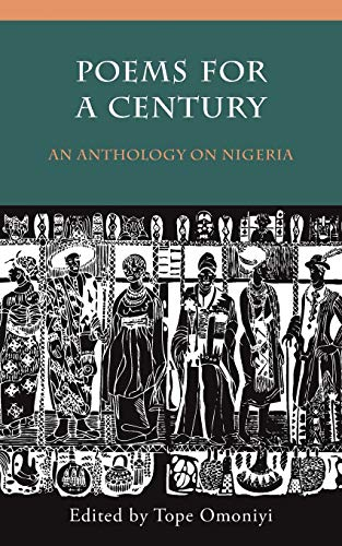 POEMS FOR A CENTURY AN ANTHOLOGY ON NIGE: OMONIYI TOPE