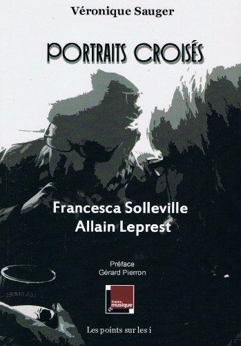 9782359300055: Portraits croisés - Francesca Solleville - Allain Leprest