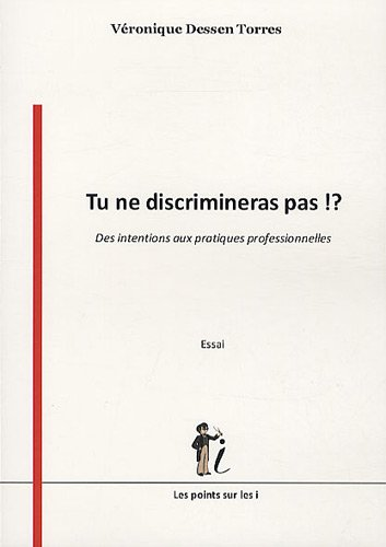 9782359300277: Tu ne discrimineras pas ! : Où en sont les professionnels de terrain ?