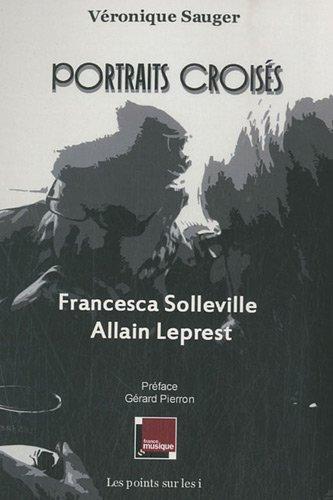 9782359300352: Portraits croisés Francesca Solleville / Allain Leprest (Nouvelle version)