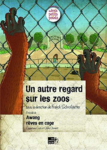 9782359301014: Un autre regard sur les zoos
