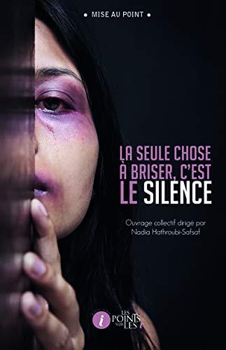 9782359301212: Seule chose à briser, c'est le silence (La)