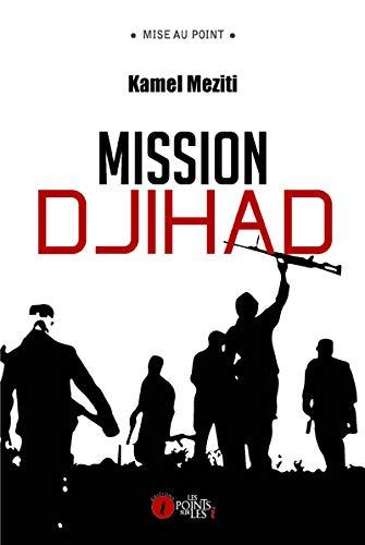 Mission djihad: Meziti Kamel