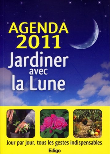 9782359330694: Agenda 2011, jardiner avec la lune (French Edition)