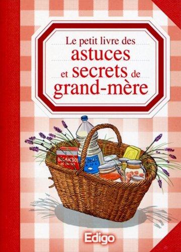 Le petit livre des astuces et secrets de grand-mère: Edigo