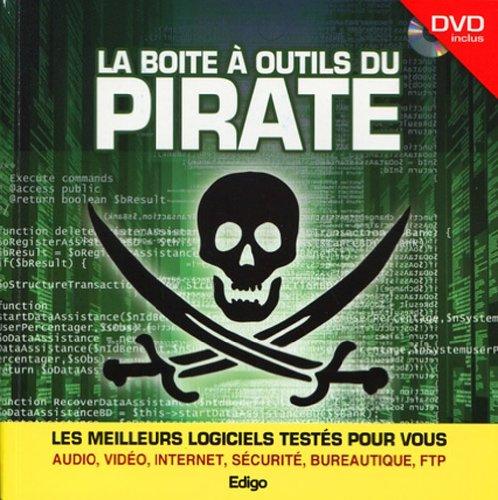 9782359330779: La boîte à outils du pirate. Dvd inclus. Les meilleurs logiciels testés pour vous. Audio, vidéo, internet, sécurité, bureautiques, FTP