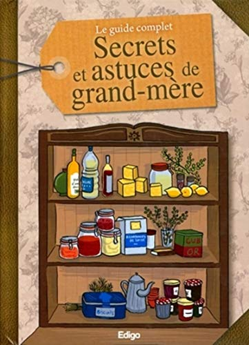 9782359331172: Le guide complet des secrets et astuces de grand-mere (French Edition)