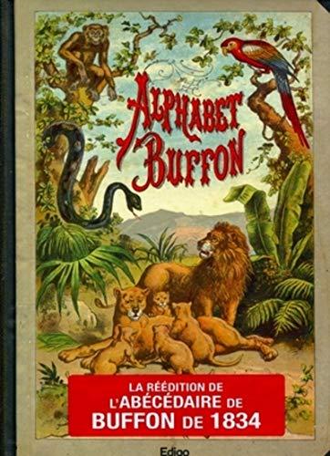 9782359331257: Alphabet Buffon : La r��dition de l'ab�c�daire de Buffon de 1834