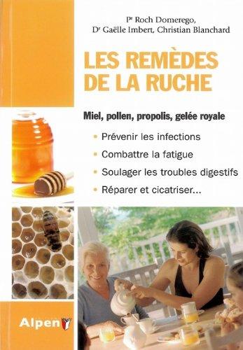 Les remèdes de la ruche: Pr Domerego Roch;