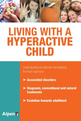 9782359340433: Living With A Hyperactive Child: Understanding the Disorder and Learning the Best Responses (It's Natural It's My Health)