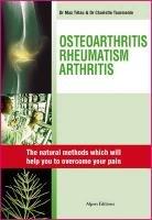 Osteoarthritis, Rheumatisms, Arthritis: Natural Solutions Which Will: Tourmente, Charlotte, Max,