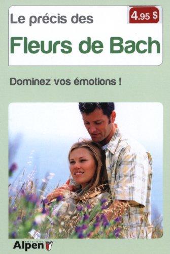 9782359341478: Le précis des fleurs de Bach : Dominez vos émotions !