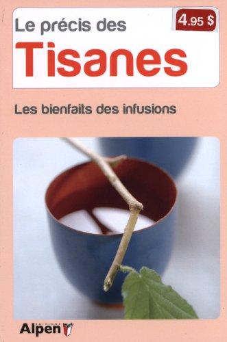 9782359341539: Le pr�cis des tisanes : Les bienfaits des infusions
