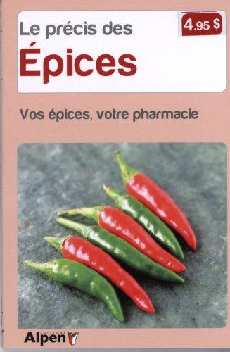 9782359341584: Le Précis des épices. Vos épices, votre pharmacie