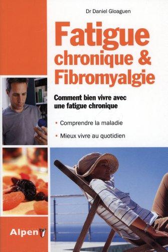 9782359342192: Fatigue chronique & fibromyalgie : Syndrome de fatigue chronique et fibromyalgie, deux maladies au coeur de la recherche