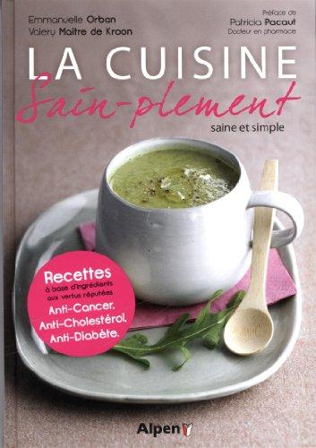 La cuisine sain-plement: Emmanuelle Orban