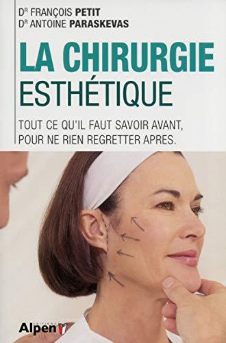 La chirurgie esth?tique: Francois Petit, Antoine