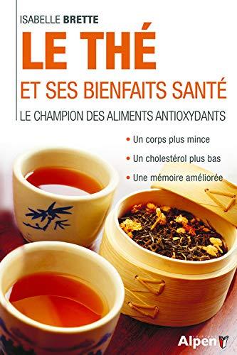 9782359343380: Le thé et ses bienfaits santé : Le champion des aliments antioxydants