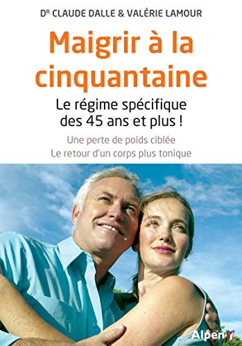 9782359343649: Maigrir à la cinquantaine : Le régime spécifique des 45 ans et plus !