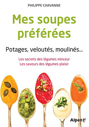 MES SOUPES PREFEREES POTAGES VELOUTES MO: CHAVANNE PHILIPPE