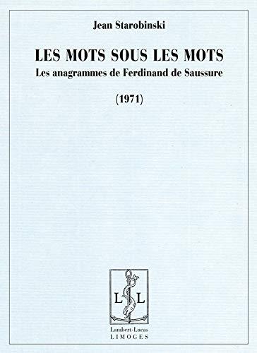 9782359350036: Les mots sous les mots : Les anagrammes de Ferdinand de Saussure (1971)