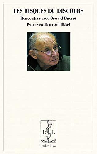 9782359350852: Les risques du discours : Rencontres avec Oswald Ducrot