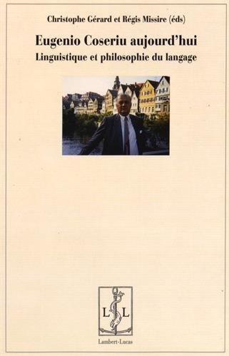9782359351149: Eugenio Coseriu aujourd'hui : Linguistique et philosophie du langage