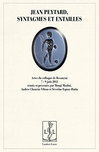Jean Peytard, syntagmes et entailles [Paperback] [Dec: Mongi Madini