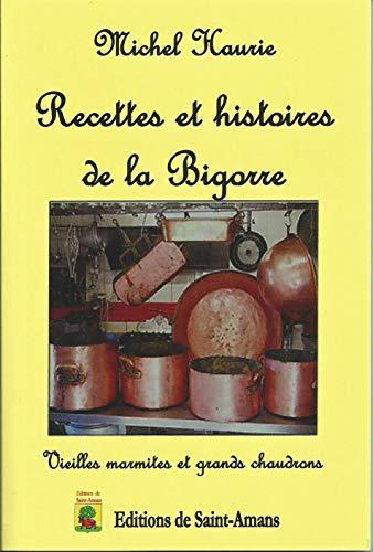 Recettes et histoire de la Bigarre: Michel Haurie