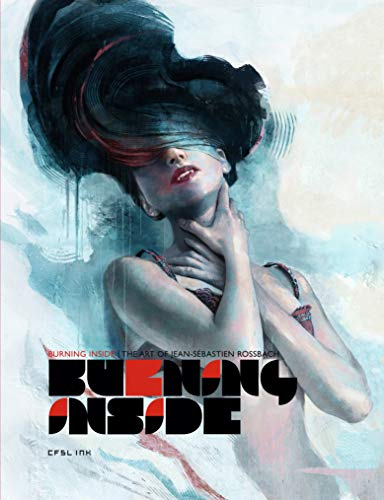 9782359470321: Burning Inside : The Art of Jean-S�bastien Rossabach