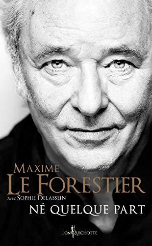 Né quelque part: Le Forestier, Maxime