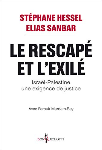 Rescapé et l'exilé (Le): Hessel, St�phane