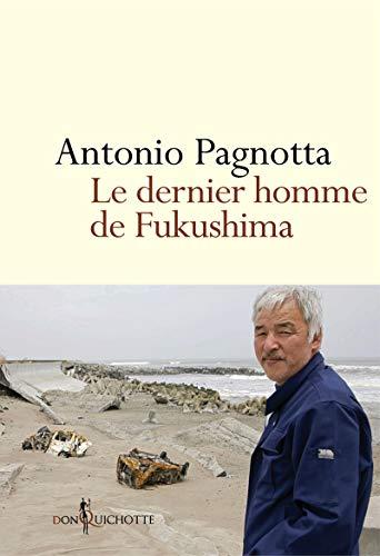9782359491296: Le dernier homme de Fukushima (French Edition)