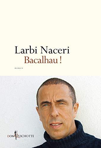 Bacalhau!: Larbi, Naceri