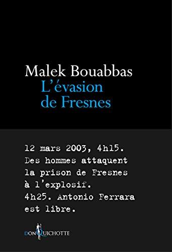 EVASION DE FRESNES -L-: BOUABBAS MALEK