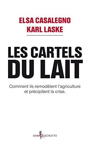 9782359494549: Les cartels du lait : Comment ils remodèlent l'agriculture et précipitent la crise