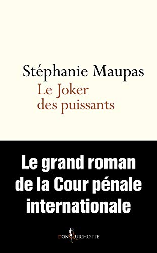 9782359495102: Joker des puissants : Le grand roman de la Cour pénale internationale