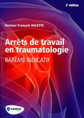 9782359530322: Arr�ts de travail en traumatologie : Bar�me indicatif